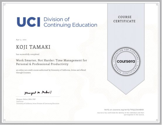 Work Smarter, Not Harder: Time Management for Personal & Professional Productivity / University of California, Irvine Division of Continuing Education 困難ではなく賢く働く:個人的および専門的な生産性のための時間管理 / カリフォルニア, アーバイン・ディヴィジョン・オブ・コンティニュイング・エデュケーション大学